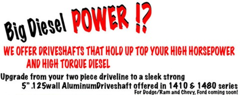 Big Diesel Power Duramax and Cummins Race Quality Aluminum one piece Driveshafts